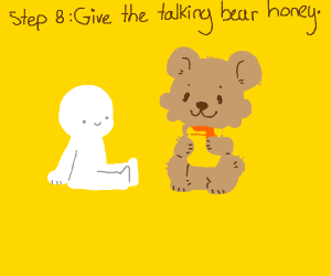 Step 7: Become best friends with talking bear