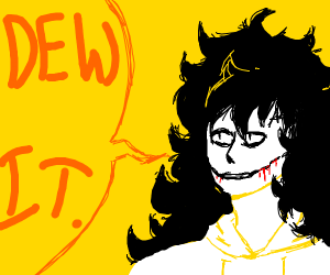 chill jeff the killer saying dew it