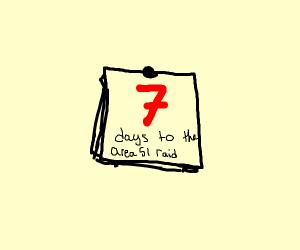 8 days til the alien raid