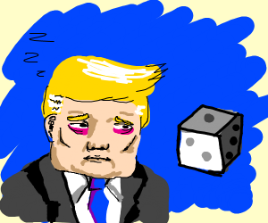 Tired donald trump and dice