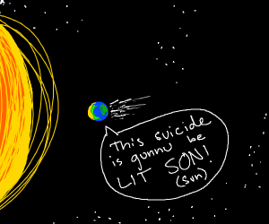 earth committing suicide on the sun