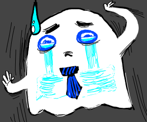 Ghostman's crying inside