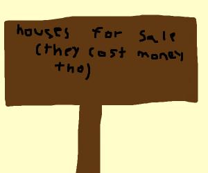 houses cost money