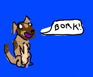 Doggo says bork