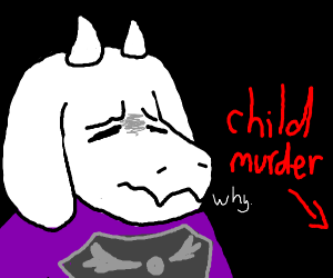 Someone disappointed Toriel :(