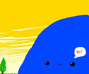 He's big he's blue he's happy to see u