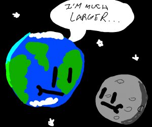 Earth is much larger than the moon