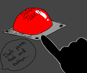 Don't press that big red button.
