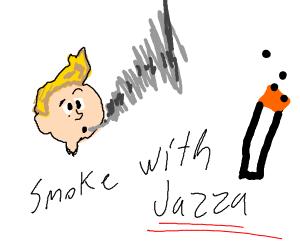 jazza smokes a huge one
