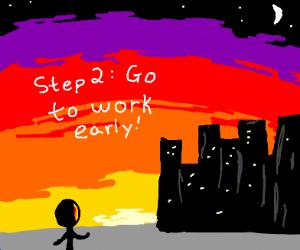 Step 1: get a job