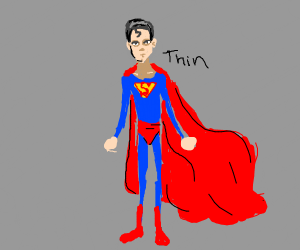 SUPERMAN! but thin