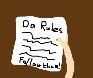 Follow da rules!
