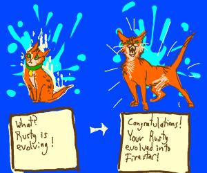 Rusty's evolving! Rusty evolved into Firestar