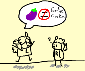 Eggplants DO NOT equal fortune cookies.