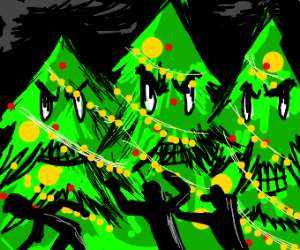 Attack of the Christmas trees