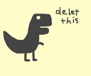 No Internet dinosaur says delet this