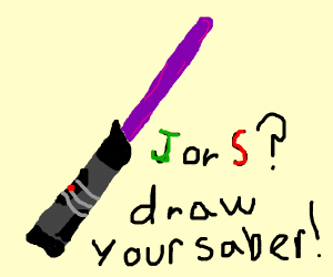 Are you a Jedi or a Sith?.. DRAW your saber!