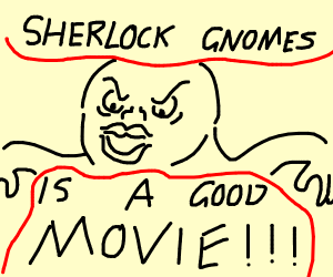 sherlock gnomes was a good movie