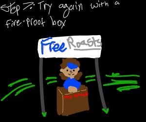 Step 6: When said box catches fire, relocate