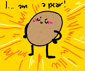 Potato thinks hes a pear