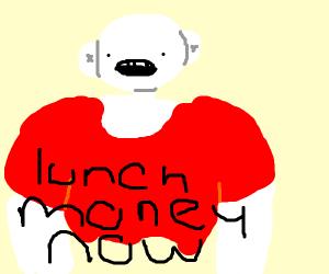 Big shoulders guy wants your lunch money