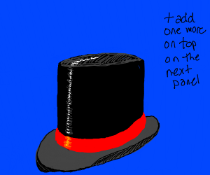 a top hat but every panel add one more on top