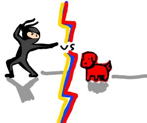 Ninja vs. Red Dog.