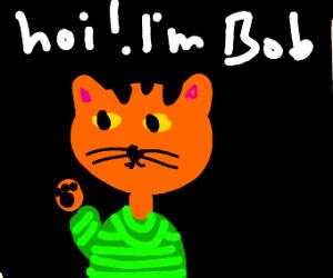 """Cat in a green striped shirt, """"Hoi! I'm Bob!"""""""
