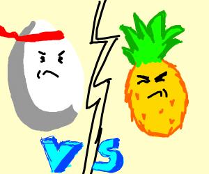 Egg vs Pineapple