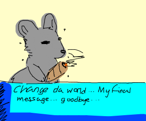 "Mouse smoking with ""Change da world"" meme"