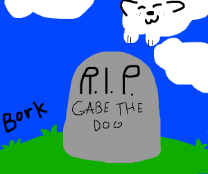Gabe the Dog Grave(Bork once to pay respects)