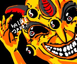 demon wants to know if ya like jazz