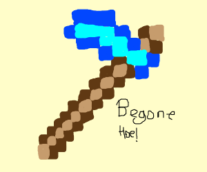 a (tool) hoe with text under ' be gone hoe'