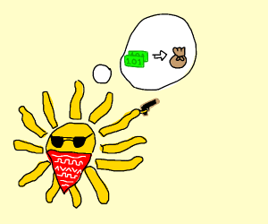 The sun is a gangster