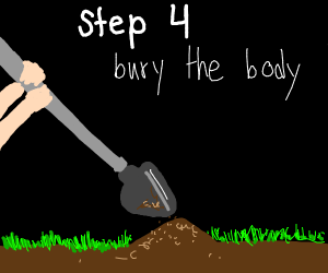 Step 3: kill that person