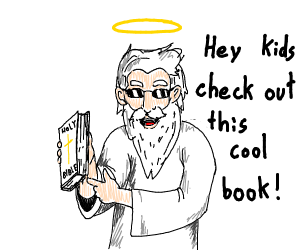 """""""The bible is cool kids!!!"""""""