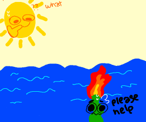 seaweed on fire and the sun is confused