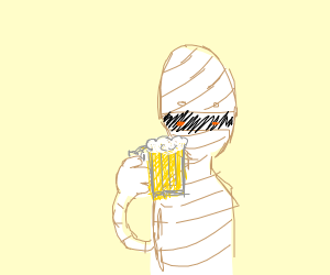 A mummy drinking beer
