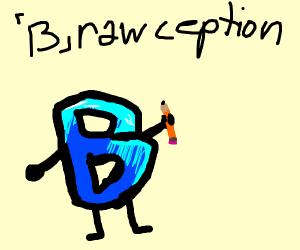 [B]rawceptiom
