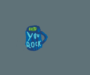 "vomit in mug with writing ""u rock"" on it"