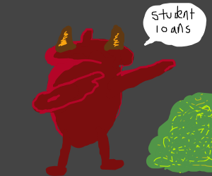Devil dabbing about student loans
