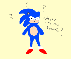 sonic has had his hands cut of