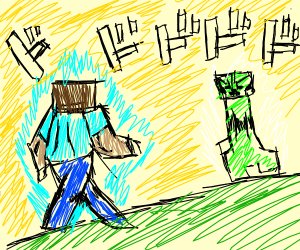 Minecraft steve: Oh your approaching me?