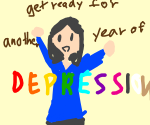 GET READY FOR ANOTHER YEAR OF DEPRESSION!