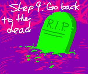 Step8:THEY RISE FROM THE DED