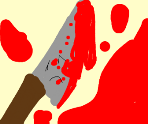knife is sad about all the blood hes spilt