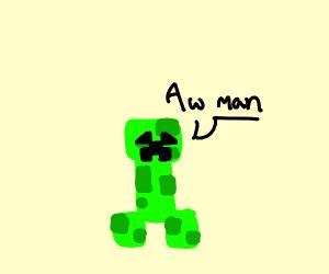 creeper aww man