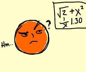 Tangerines cannot math.