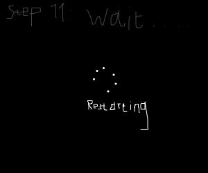 step 10: restart the universe