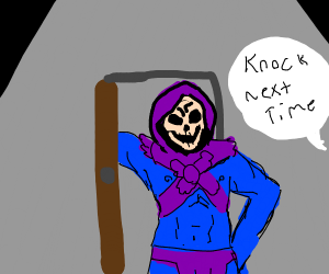 skeletor never knocks